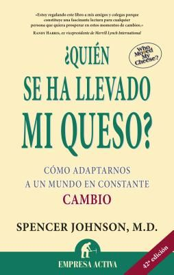Quien Se Ha Llevado Mi Queso?: Who Moved My Cheese? - Johnson, Spencer, Dr., MD