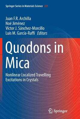 Quodons in Mica: Nonlinear Localized Travelling Excitations in Crystals - Archilla, Juan F R (Editor), and Jimenez, Noe (Editor), and Sanchez-Morcillo, Victor J (Editor)