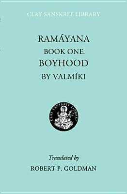 Ramayana Book One: Boyhood - Valmiki, and Goldman, Robert, Professor (Translated by), and Sen, Amartya (Foreword by)