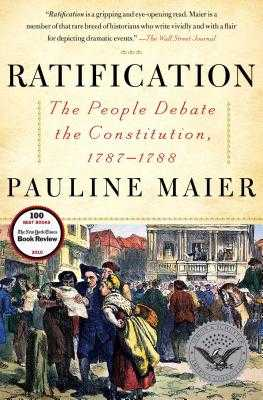 Ratification: The People Debate the Constitution, 1787-1788 - Maier, Pauline