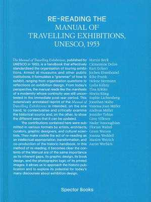 Re-Reading the Manual of Travelling Exhibitions - Beck, Martin (Text by), and Bregengaard, Katrine (Text by), and Eckert, Kurt (Text by)