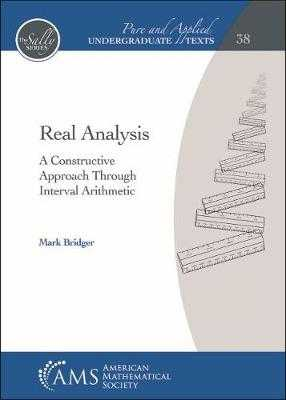 Real Analysis: A Constructive Approach Through Interval Arithmetic - Bridger, Mark