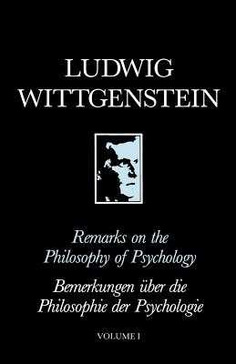 Remarks on the Philosophy of Psychology, Volume 1 - Wittgenstein, Ludwig, and Anscombe, G E M (Editor), and Nyman, Heikki (Editor)