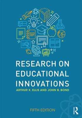Research on Educational Innovations - Ellis, Arthur K, and Bond, John B