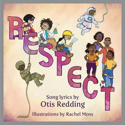 Respect: A Children's Picture Book - Redding, Otis