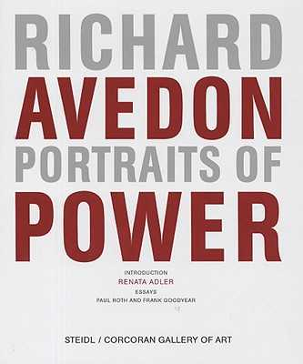 Richard Avedon: Portraits of Power - Avedon, Richard (Photographer), and Roth, Paul, MD (Editor), and Greenhalgh, Paul (Foreword by)