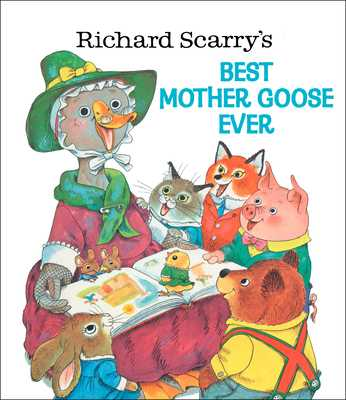 Richard Scarry's Best Mother Goose Ever - Scarry, Richard