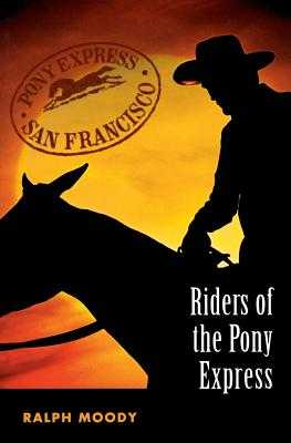 Riders of the Pony Express - Moody, Ralph
