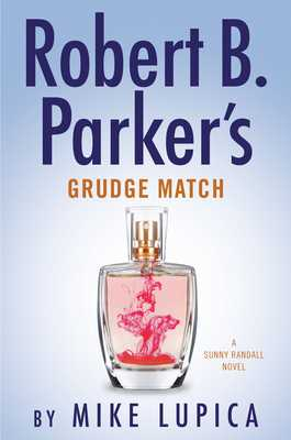 Robert B. Parker's Grudge Match - Lupica, Mike