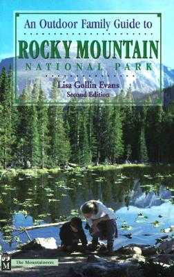 Rocky Mountain National Park: A Family Guide - Evans, Lisa Gollin