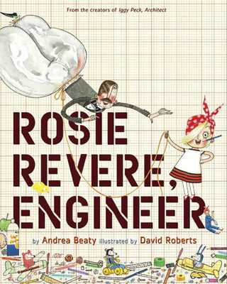 Rosie Revere, Engineer - Beaty, Andrea