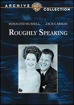 Roughly Speaking - Michael Curtiz