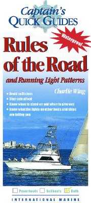 Rules of the Road and Running Light Patterns: A Captain's Quick Guide - Wing, Charlie