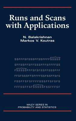 Runs and Scans with Applications - Balakrishnan, N, and Koutras, Markos V