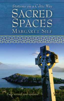Sacred Spaces: Stations on a Celtic Way - Silf, Margaret