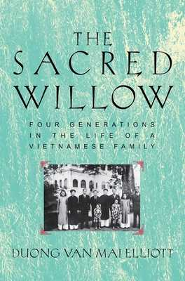 Sacred Willow: Four Generations in the Life of a Vietnamese Family - Elliott, Mai