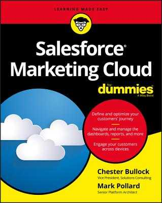 Salesforce Marketing Cloud for Dummies - Bullock, Chester, and Pollard, Mark