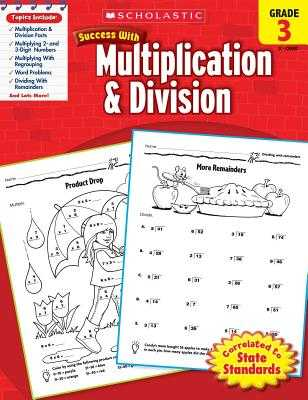 Scholastic Success with Multiplication & Division, Grade 3 - Scholastic, and Dooley, Virginia (Editor)