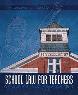 School Law for the Teachers: Concepts and Applications - Underwood, Julie, and Webb, L