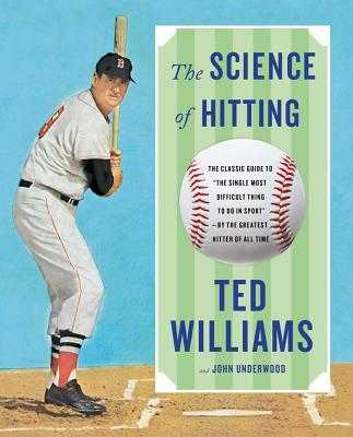 Science of Hitting - Williams, Ted, and Underwood, John