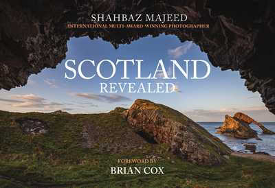Scotland Revealed - Majeed, Shahbaz, and Cox, Brian (Foreword by)