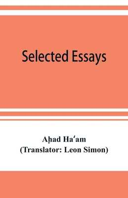 Selected essays - Ha»am, Ah#ad, and Simon, Leon (Translated by)