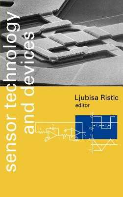 Sensor Technology & Devices - Ristic, Ljubisa (Editor), and Ljubisa Ristic