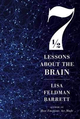 Seven and a Half Lessons about the Brain - Barrett, Lisa Feldman, Prof.
