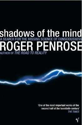 Shadows of the Mind - Penrose, Roger