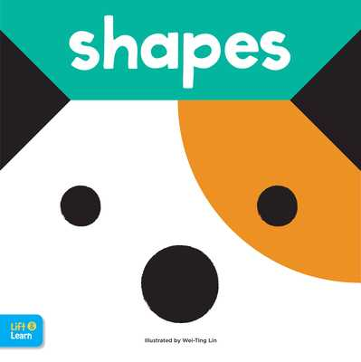 Shapes Lift & Learn: Interactive Flaps Reveal Basic Concepts for Toddlers - Walter Foster Jr Creative Team