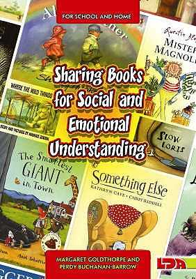 Sharing Books for Social and Emotional Understanding - Goldthorpe, Margaret, and Buchanan-Barrow, Perdy