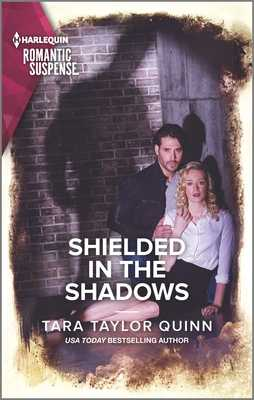 Shielded in the Shadows - Quinn, Tara Taylor