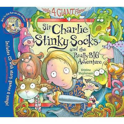 Sir Charlie Stinky Socks and the Really Big Adventure - Stephenson, Kristina, and Maloney, Michael (Read by)