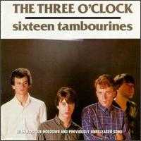 Sixteen Tambourines/Baroque Hoedown - The Three O'Clock