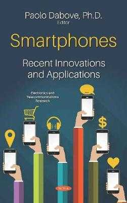 Smartphones: Recent Innovations and Applications - Dabove, Paolo, PhD (Editor)