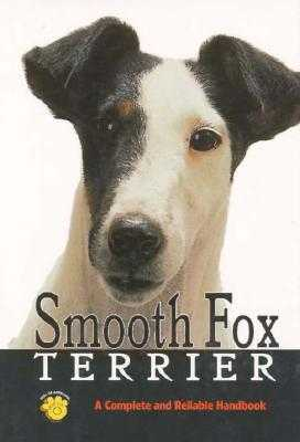 Smooth Fox Terrier: A Complete and Reliable Handbook - Hearn, Ann D