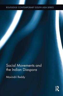 Social Movements and the Indian Diaspora - Reddy, Movindri