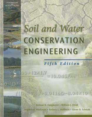 Soil and Water Conservation Engineering - Fangmeier, William, and Elliot, William J, and Workman, Stephen R