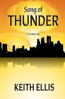 Song of Thunder: A Thriller - Ellis, Keith