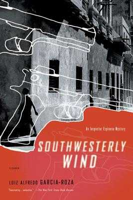 Southwesterly Wind: An Inspector Espinosa Mystery - Garcia-Roza, Luiz Alfredo, and Moser, Benjamin (Translated by)