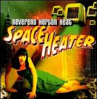 Space Heater - The Reverend Horton Heat