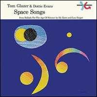Space Songs [Colored Vinyl] - Tom Glazer & Dottie Evans