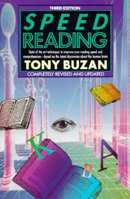 Speed Reading: State-of-the-Art Techniques to Improve Your Reading    And Comprehension - Based On the Latest Discoveries About the         Human Brain, Completely Revised And Updated -