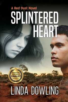 Splintered Heart: A Red Dust Novel - Dowling, Linda S, and Lachemeier, Juliette (Editor), and Hildenbrand, Christian (Cover design by)