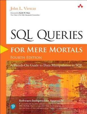 SQL Queries for Mere Mortals: A Hands-On Guide to Data Manipulation in SQL - Viescas, John L.