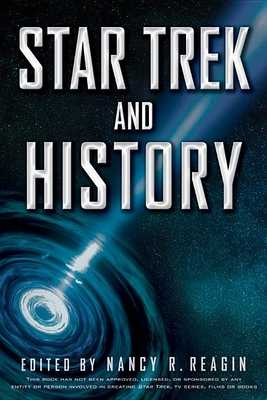Star Trek and History - Reagin, Nancy R (Editor)