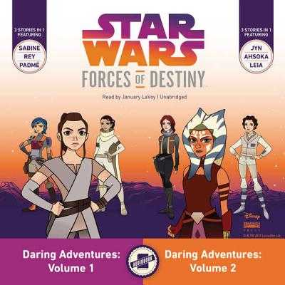 Star Wars Forces of Destiny: Daring Adventures, Volumes 1 & 2 - Berne, Emma Carlson, and LaVoy, January (Read by)