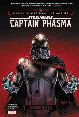 Star Wars: Journey to Star Wars: The Last Jedi - Captain Phasma - Thompson, Kelly (Text by)
