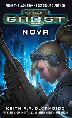 Starcraft: Ghost--Nova - Blizzard Entertainment, and DeCandido, Keith R a