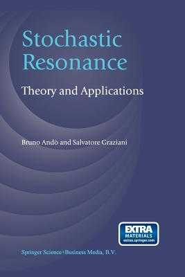 Stochastic Resonance: Theory and Applications - Ando, Bruno, and Graziani, Salvatore